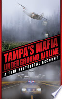 Tampa s Mafia Underground Airline