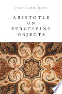 Aristotle on perceiving objects / Anna Marmodoro.