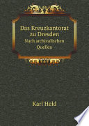 Das Kreuzkantorat zu Dresden