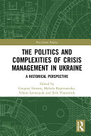 The Politics and Complexities of Crisis Management in Ukraine