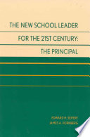 The New School Leader for the 21st Century  the Principal