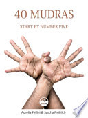 40 Mudras - start by number five