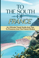 To The South Of France