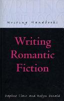 Writing Romantic Fiction book