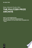 Complete Biographical Encyclopedia Of Pulitzer Prize Winners 1917 2000 book