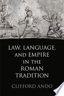 Law  Language  and Empire in the Roman Tradition