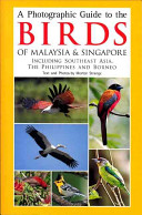 A Photographic Guide to the Birds of Malaysia   Singapore