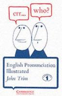 English Pronunciation Illustrated : ...