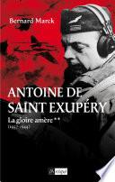 Antoine de Saint Exup  ry T2   La gloire am  re
