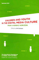 Children and Youth in the Digital Media Culture