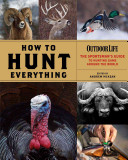 How to Hunt Everything  Outdoor Life