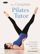 The Complete Pilates Tutor