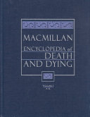 Macmillan Encyclopedia Of Death And Dying: A-K : coverage of topics is broad...