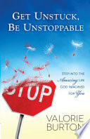 Get Unstuck  Be Unstoppable