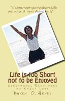 Life Is Too Short Not to Be Enjoyed Book PDF