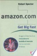 Amazon com  Get big fast  Viaggio all interno di un rivoluzionario m odello di mercato che ha cambiato il mondo