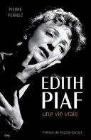 Edith Piaf : Le Temps D'illuminer par Pierre Pernez