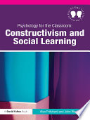 Psychology for the Classroom  Constructivism and Social Learning