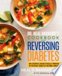 Dr Neal Barnard S Cookbook For Reversing Diabetes