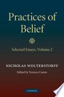 Practices of Belief  Volume 2  Selected Essays