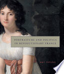 Portraiture And Politics In Revolutionary France
