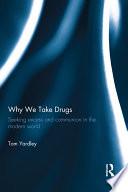 Why We Take Drugs
