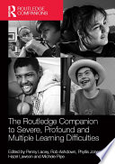 The Routledge Companion to Severe  Profound and Multiple Learning Difficulties
