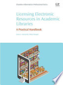 Licensing Electronic Resources in Academic Libraries