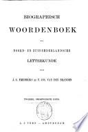 Biographisch Woordenboek Der Noord En Zuidnederlandsche Letterkunde