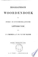 Biographisch woordenboek der Noord-en Zuidnederlandsche letterkunde