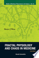 Fractal Physiology and Chaos in Medicine
