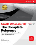 Oracle Database 11g The Complete Reference Details On The Powerful Features Of Oracle Database
