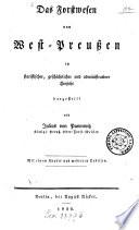 Das Forstwesen von West-Preussen in statistischer, geschichtlicher und administrativer Hinsicht