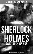 Sherlock Holmes: Das Zeichen der Vier (Zweisprachige Ausgabe: Deutsch-Englisch)