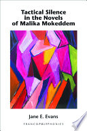 Tactical Silence in the Novels of Malika Mokeddem Inquiry Into How Silence May Be