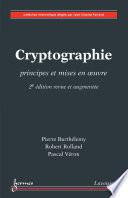 Cryptographie : principes et mises en œuvre / 2ème édition revue et augmentée