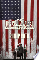 Ebook The Plot Against America Epub Philip Roth Apps Read Mobile