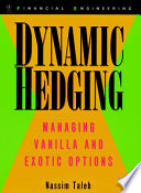 Dynamic Hedging Itprovides A Real World Methodology For