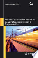Analytical Decision Making Methods For Evaluating Sustainable Transport In European Corridors