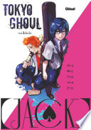 Tokyo Ghoul [Jack] : avides de chair humaine, multiplient les agressions. un...