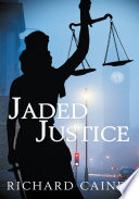 Jaded Justice