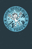 Book Have Spacesuit Will Travel