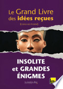 Le Grand Livre des id  es re  ues   INSOLITE et GRANDES   NIGMES