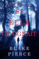 Book Si elle craignait (Un mystère Kate Wise—Volume 6)
