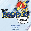 The Bed Bug Bully