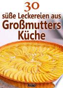 30 s    e Leckereien aus Gro  mutters K  che