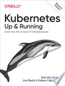 Kubernetes: Up And Running : in the cloud. since its introduction...