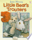 Little Bear S Trousers : all the toys have seen them,...