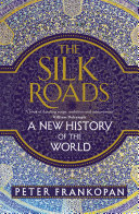 The Silk Roads The Economic And Political Renaissance In