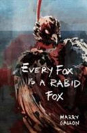 Every Fox Is A Rabid Fox : insist on driving him to their...
